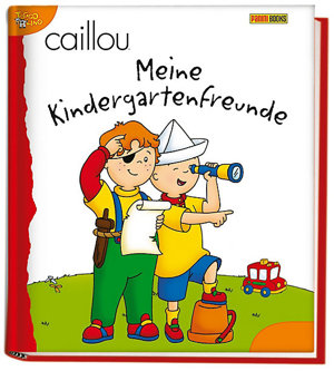 Buch Caillou Meine Kindergartenfreunde